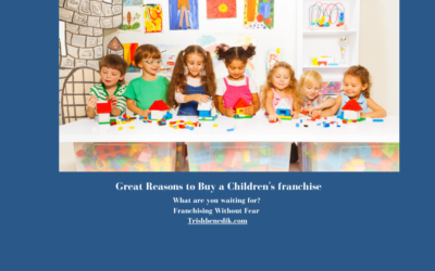Great New Reasons to buy a Children's franchise