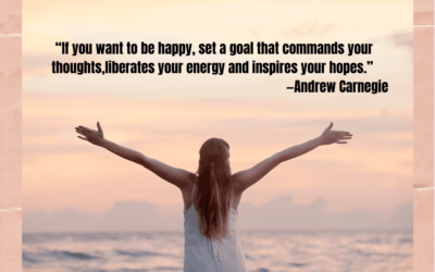 If you want to be happy…set a goal