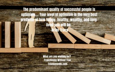 Optimism: a key to franchise success