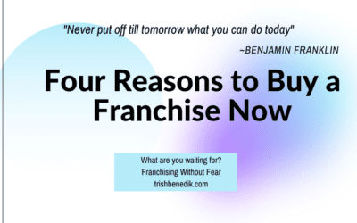 Four Reasons to Buy a Franchise Now