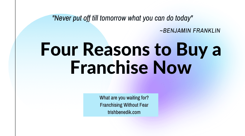 Reasons to buy a franchise now