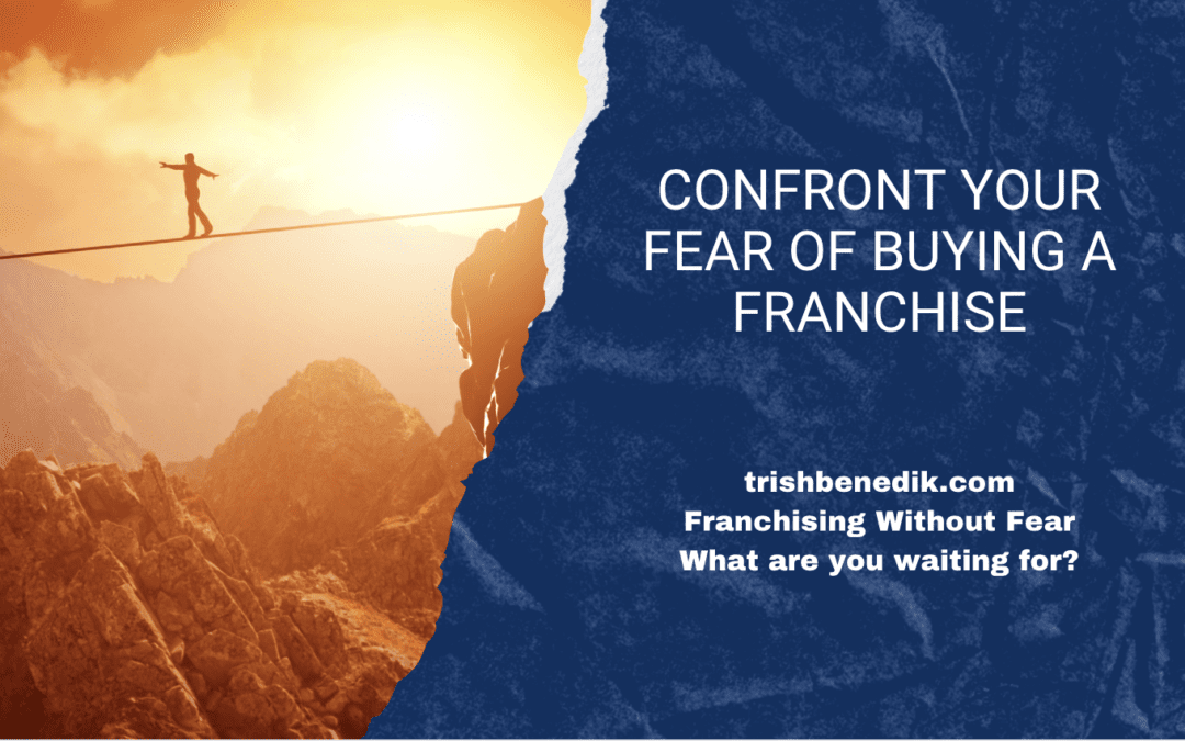 Confront your fear of buying a franchise